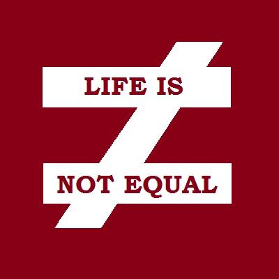 Life Isn't Equal