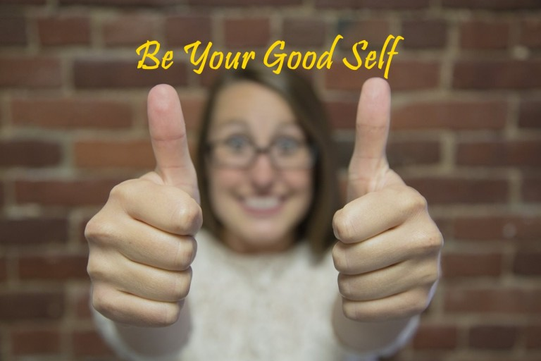 Be Your Good Self