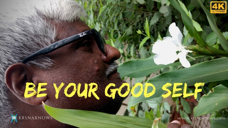 Be Your Good Self – Teachings In Short
