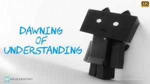 Dawning Of Understanding – Teachings In Short