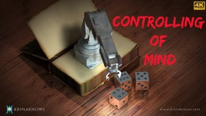 Controlling Of Mind – Teachings In Short