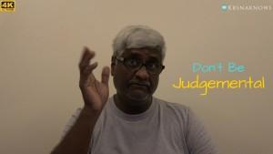 Don't be Judgemental – Spiritual Teachings In Short