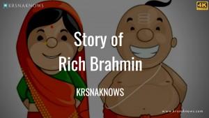 Story of Rich Brahmin – Teachings In Short