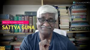 Move Up The Ladder Towards Sattva Guna