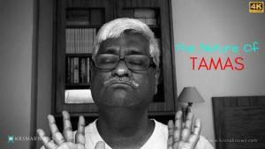The Nature Of Tamas – Spiritual Teachings In Short
